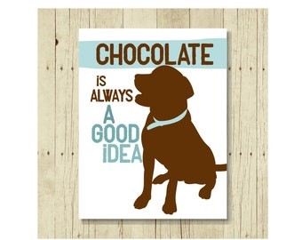 Chocolate Lab Magnet, Labrador Retriever, Labrador Magnet, Chocolate is Always a Good Idea, Dog Lover Gift, Lab Lover Gift