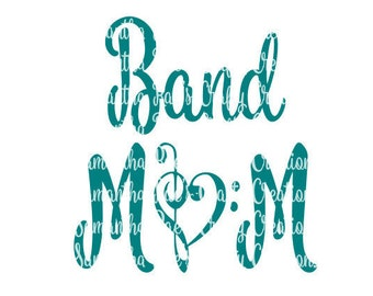 SVG PNG DFX - Band Mom - Digital Files - Cricut, Silhouette & other machines