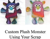 Reserved for Elizabeth Day - Custom Monster Plush Using Your Scrap