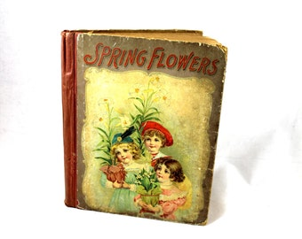 Spring Flowers. 1885. Antique Book. Russell Publishing Company. Old Victorian Children's Book. Poems, Songs, Stories, Illustrations