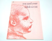 "Vintage BABY BOOK - 1963 ""You and Your ADOLESCENT"" Softcover Book / Pamphlet"