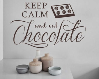 Keep Calm Chocolate Quote, Vinyl Wall Lettering, Vinyl Wall Decals, Vinyl Letters, Vinyl Lettering, Wall Quotes, Kitchen Decal