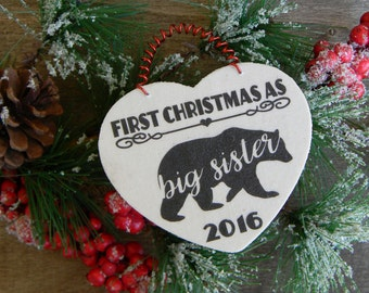 First Christmas As Big Sister First Christmas As Big Brother Bear Ornament Personalized First Christmas Older Sibling Holiday Ornament