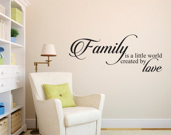 Family is a little world created by love wall decal - family quote - family wall decal - Family love wall decal - family created by love