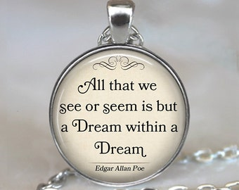 All that we see or seem is but a Dream within a Dream quote necklace, Edgar Allan Poe quote necklace, literary jewelry. key chain