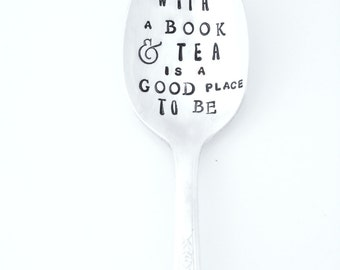 With a BOOK and  TEA is a good place to be. The ORIGINAL Hand Stamped Vintage Spoons™ Gift Idea. Bookworm, avid reader, tea or coffee lover