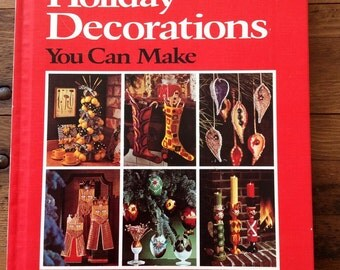 Better Homes and Gardens Holiday Decorations You Can Make Vintage Craft Book - retro craft book, holiday how-to book, Christmas craft book