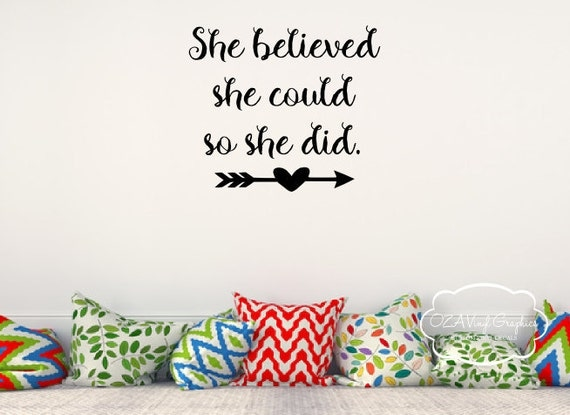 She Believed She Could So She Did Wall Decal By