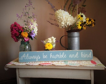 Always Be Humble And Kind Distressed Wood Sign