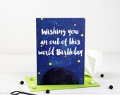 Wishing You An Out Of This World Birthday- Birthday Space Card - Free Shipping