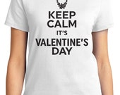 Keep Calm It's Valentine's Day You! Women's T-shirt Short Sleeve 100% Cotton S-2XL Great Gift (TF-VA-027)