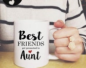 Best Friends Promoted to Aunt Coffee Mug, Mugs for Best Friends, Mugs for Her, Going to be an Aunt, My Favorite Person, Friendship Gifts