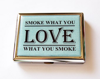 Cigarette box, Cigarette Case, Metal cigarette case, Metal Wallet, Smoke what you love, love what you smoke, funny cigarette case (5740)