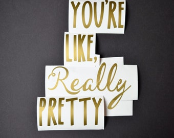 """Gold Mirror Decal - Gold Vinyl - Gold Decal - Mirror Sign - You're Like Really Pretty - Mirror Decal - 3"""" Vinyl Letters"""