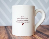 Funny Dad Gift - Jumbo Coffee Mug - Dad, I Just Want To Say Congratulations... I Turned Out Perfectly
