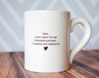Funny Dad Birthday Gift - Jumbo Coffee Mug - Dad, I Just Want To Say Congratulations... I Turned Out Perfectly