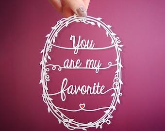 """Original Papercut - You Are My Favorite - Handcut Paper Art - 5x7"""""""