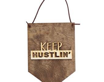Keep Hustlin' - Boss Lady Gift - Hustle Sign - Hustle Art - Mother Hustler - Work Hard - Gifts For Lady Boss - Boss Woman - Boss Gifts