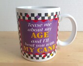 Vintage Tease Me About My Age and I'll Beat You With My Cane Coffee Cup - Over the Hill Mug - Funny Birthday Gift - Papel (C)