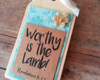 Worthy is the Lamb, kitchen magnet, Easter decor, Christian bible verse magnet, scripture magnet, Easter magnet, Revelation 5 12
