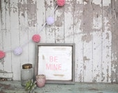Be mine pink rustic wood sign