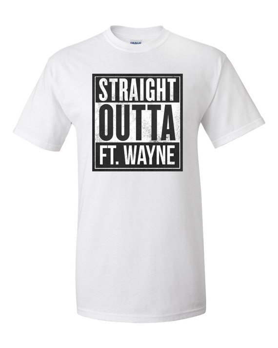 straight outta ft wayne t shirt by lespetitsprints on etsy