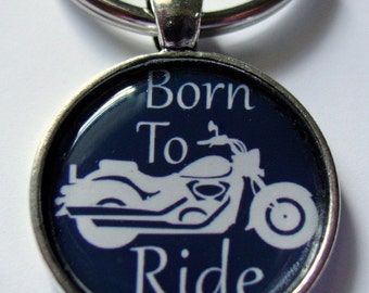 Born to Ride Motorcycle enthusiast with a key ring made just for you