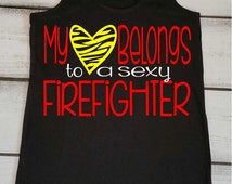Firefighter Wife - Firefighter Girlfriend - Strong Firefighter - Firefighter Gift - Fire Wife - My Heart Belongs to a Sexy Firefighter