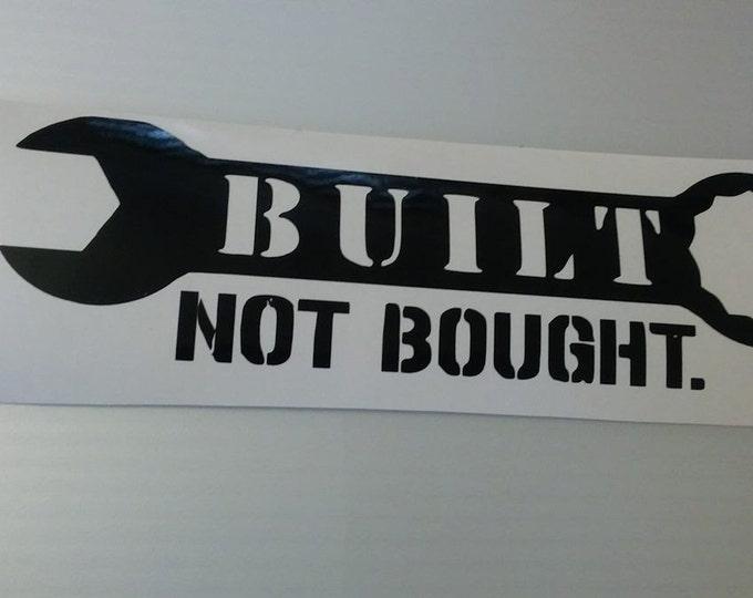 Built Not Bought Vinyl Decal