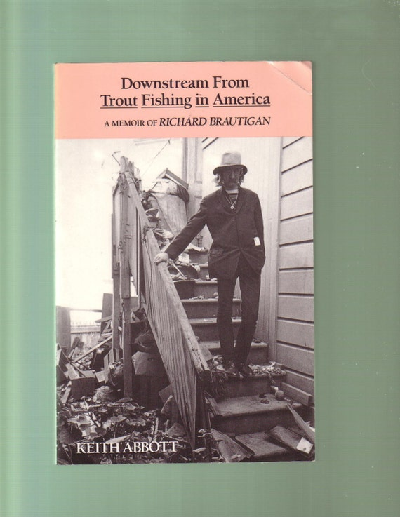 Downstream from trout fishing in america a memoir of richard for Trout fishing in america richard brautigan