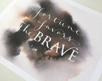 Fortune Favors the Brave. Fortune Favours the Brave. Inspirational wall art. Motivational print. Hand Lettered Calligraphy. Gift for Him.
