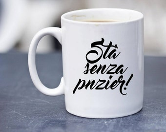 "Gomorra Coffee Mug // ""Statt Accuort!"" ""Stà senza pnzier"" // Quote Coffee Cup // Gift for Coffee Lover"