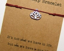 Lotus Friendship Bracelet ~ Silver Lotus Charm ~ Waxed Cotton Cord ~ It's not what we have in life ... ~ Wish Bracelet