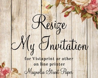 Resize My Invitation or Wedding Suite for On-Line Printing Company or Other Printer's Specifications