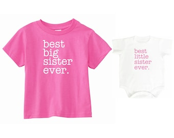 "Big Sister Little Sister Shirt | ""best big sister ever."" Shirt and Little Sister ""best little sister ever."" bodysuit 