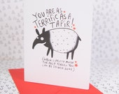 You are as Terrific as a Tapir - Greeting card - Well Done - Good Luck - Thank you - Congratulations card - Friend card