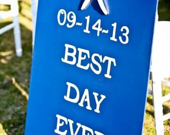 Custom BEST DAY EVER sign for Wedding!  3'x2' mdf board with real starfish