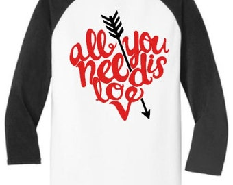 All You Need Is Love, Valentine Shirt, Valentine's Day Baseball style shirt, Raglan sleeve Valentine Shirt, Valentine Shirts for her
