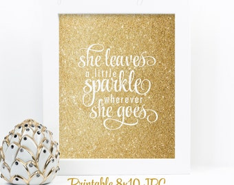 She Leaves A Little Sparkle Wherever She Goes - Gold Glitter Wall Art, Nursery Decor, Glitter Birthday Decoration, Girls Room, Makeup Vanity