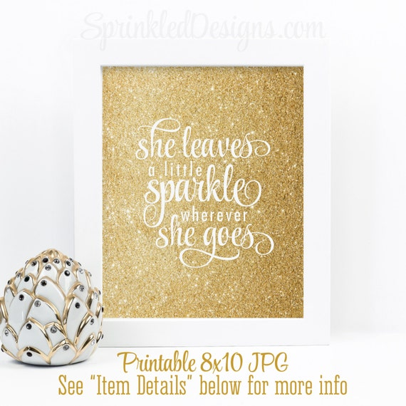 She Leaves A Little Sparkle Wherever She Goes - Gold Glitter Wall ...