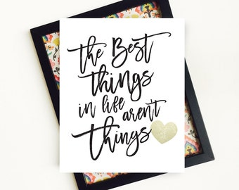 The Best Things in Life aren't Things, Typographic Print, Life Quote Prints, Inspirational Quote, Digital Print, Digital Download