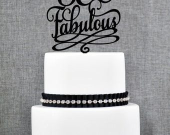 60 and Fabulous Birthday Topper, Classy 60th Birthday Topper, Sixtieth Birthday Cake Topper- (T209)