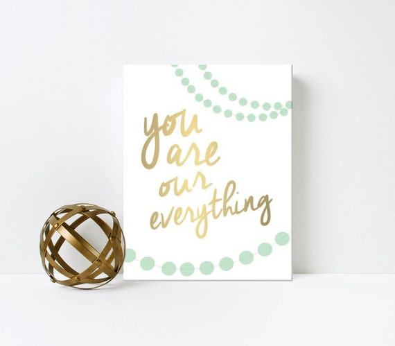 Nursery Wall Art, You are our Everything, Mint and Gold, Gender Neutral, printed, canvas, framed #160