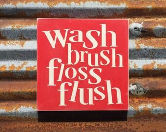 wash brush floss flush - Handmade wood sign