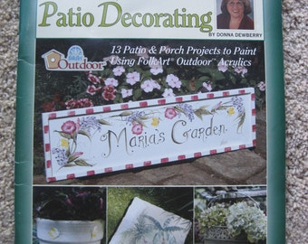 Patio Decorating - Donna Dewberry - 13 Patio & Porch Projects to Paint Using FolkArt Outdoor Acrylics