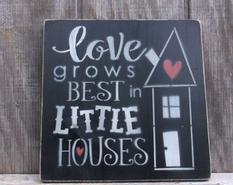 Love Grows Best In Little Houses Primitive Rustic Wooden Sign Love Hearts Rustic Wood Sign