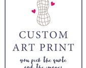 Custom Art Print - Nursery Art Print, Home Wall Art, Office Decor - Wedding Gift, Housewarming Gift, Instant Download, Printed Wall Art