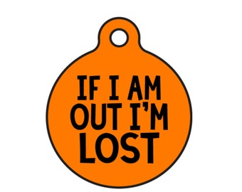 "Small Personalized Cat ID Tag ""If I Am Out I'm Lost"" Double Sided Available in 25 Colors & 2 Sizes"