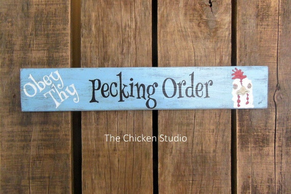 Chicken Funny Signs Quotes: Chicken Coop Sign Obey Thy Pecking Order By TheChickenStudio