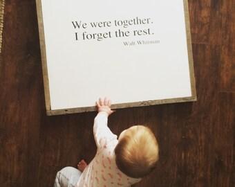 We were together I forget the rest | framed wood sign | custom wood sign | Walt Whitman | reclaimed wood